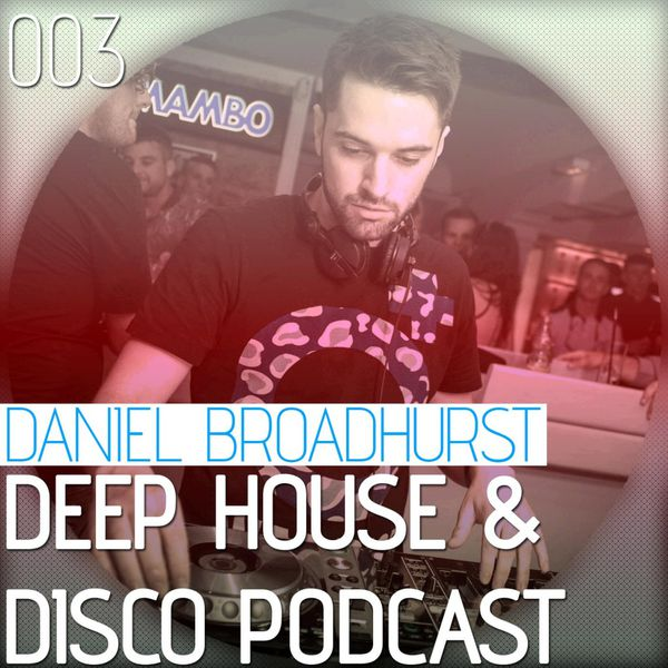 Deep House & Disco Podcast – 003