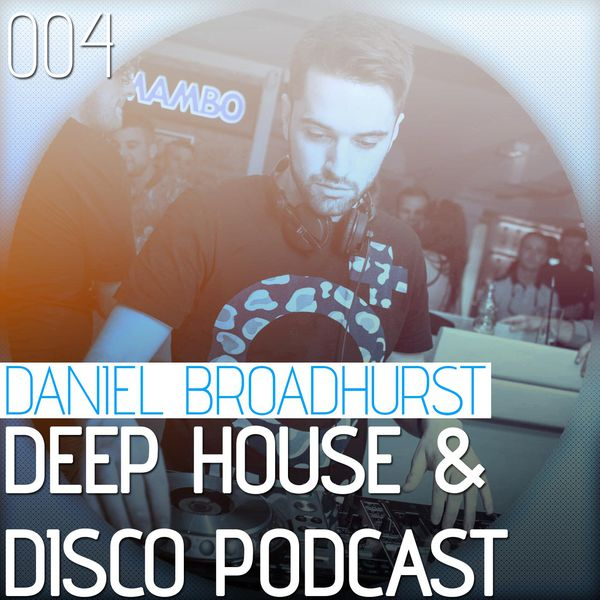 Deep House & Disco Podcast – 004