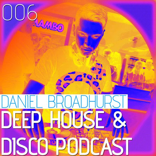 Deep House & Disco Podcast – 006