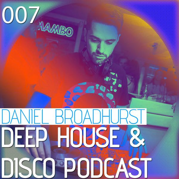 Deep House & Disco Podcast – 007